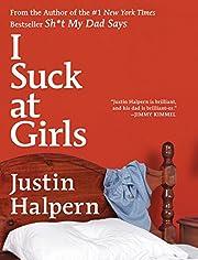 I Suck at Girls por Justin Halpern