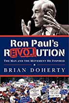 Ron Paul's rEVOLution: The Man and the…