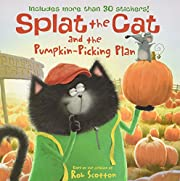 Splat the Cat and the Pumpkin-Picking Plan:…