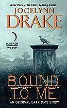 Bound to Me by Jocelynn Drake