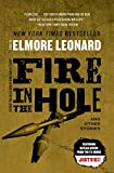 Fire in the Hole (Book) written by Elmore Leonard