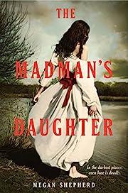 The Madman's Daughter (Madman's Daughter -…