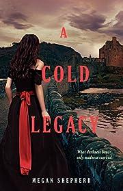 A Cold Legacy de Megan Shepherd