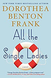 All the Single Ladies: A Novel de Dorothea…
