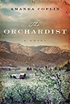 The Orchardist by Coplin, Amanda