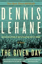 The Given Day: A Novel av Dennis Lehane