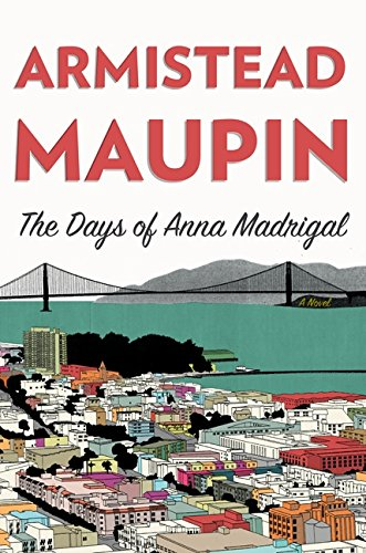 The Days of Anna Madrigal written by Armistead Maupin