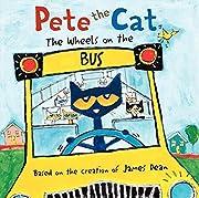 Pete the Cat: The Wheels on the Bus de James…