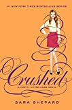 Crushed (2013) (Book) written by Sara Shepard