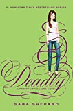 Deadly (2013) (Book) written by Sara Shepard