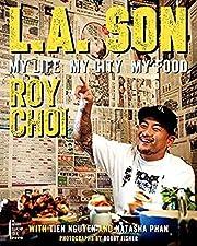 L.A. Son : My Life, My City, My Food –…
