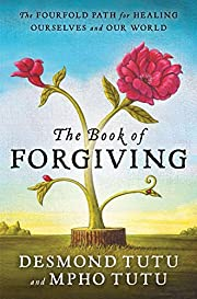The Book of Forgiving: The Fourfold Path for…
