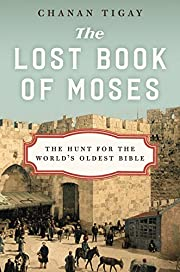 The Lost Book of Moses: The Hunt for the…