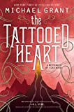 The tattooed heart / Michael Grant