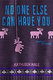 No One Else Can Have You de Kathleen Hale