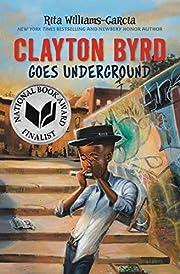 Clayton Byrd Goes Underground af Rita…
