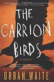 The Carrion Birds: A Novel – tekijä:…