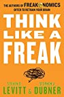 Image of the book Think Like a Freak: The Authors of Freakonomics Offer to Retrain Your Brain by the author