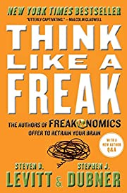 Think Like a Freak: The Authors of…