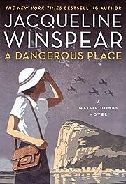 A Dangerous Place: A Maisie Dobbs Novel de…