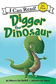 Digger the Dinosaur (My First I Can Read) de…