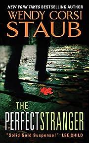 The Perfect Stranger por Wendy Corsi Staub