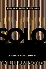 Solo: A James Bond Novel af William Boyd