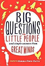 Big Questions from Little People: And Simple…