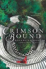 Crimson Bound: Rosamund Hodge por Rosamund…