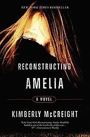 Reconstructing Amelia de Kimberly McCreight