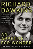 An appetite for wonder : the making of a scientist : a memoir / Richard Dawkins