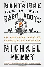 Montaigne in barn boots : an amateur ambles…