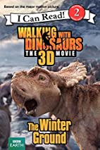 Walking with Dinosaurs: The Winter Ground (I…