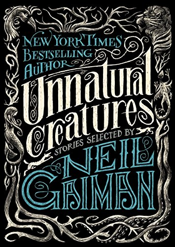 Unnatural Creatures by Gaiman
