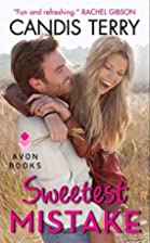 Sweetest Mistake (Sweet, Texas) by Candis…
