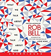 What We Talk About When We Talk About God CD…