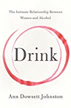 Drink: The Intimate Relationship Between…