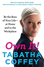 Own It!: Be the Boss of Your Life--at Home…