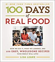 100 Days of Real Food: How We Did It, What…