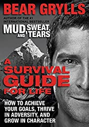 A Survival Guide for Life: How to Achieve…