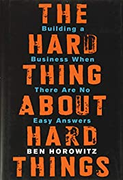 The Hard Thing About Hard Things par Ben…
