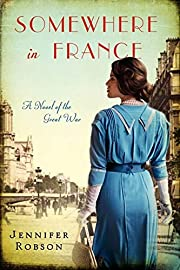 Somewhere in France: A Novel of the Great…