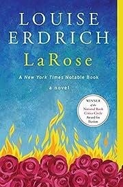 LaRose: A Novel af Louise Erdrich