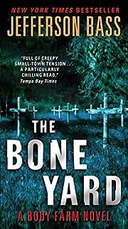 The Bone Yard: A Body Farm Novel af…