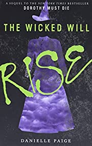 The Wicked Will Rise (Dorothy Must Die, 2)…
