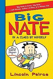 Big Nate: In a Class by Himself: 1 –…