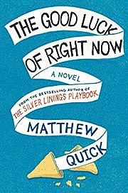 The Good Luck of Right Now av Matthew Quick