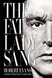 The fat lady sang / Robert Evans