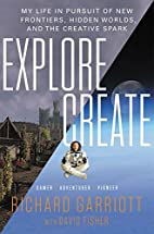 Explore/Create: My Life in Pursuit of New…