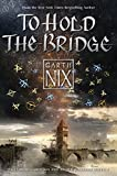 To hold the bridge : tales from the Old Kingdom and beyond / Garth Nix